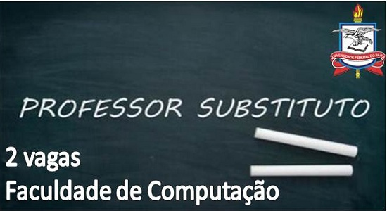 Faculdade de Computação da UFPA Castanhal abre seleção para professor substituto