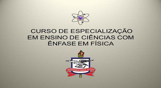 UFPA oferta Curso de Especialização em Ensino de Ciências com Ênfase em Física