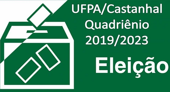 Divulgado o período da consulta ao pleito para a gestão 2019/2023 à Coordenação Geral do Campus de Castanhal