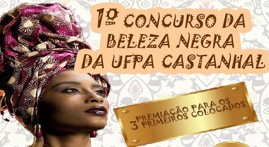 1º Concurso da Beleza Negra da UFPA recebe inscrições até esta segunda, 03