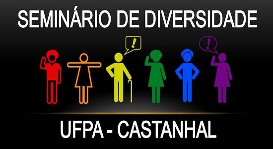 Campus de Castanhal recebe seminário sobre diversidade nos dias 27 e 28 de junho