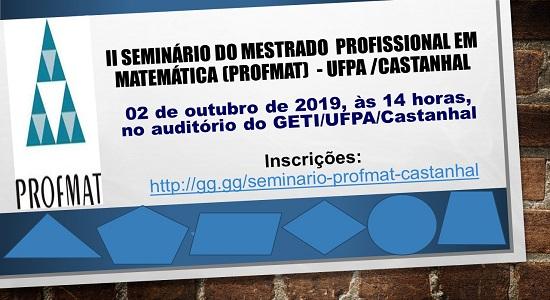Inscrições abertas para o II Seminário do Mestrado Profissional em Matemática da UFPA/Castanhal