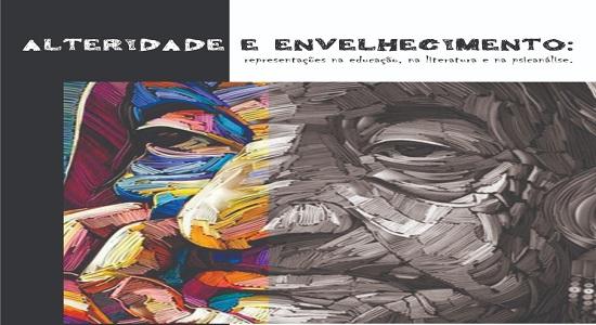 Evento na UFPA/Castanhal pretende abordar alteridade e envelhecimento na educação, na literatura e na psicanálise