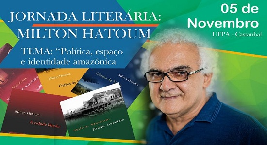 Jornada Literária sobre Milton Hatoum na UFPA/Castanhal trará debates sobre a Amazônia