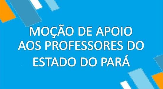 Moção de apoio aos professores do Estado do Pará