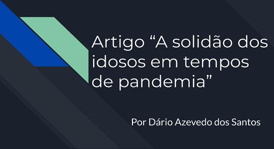 Artigo aborda a situação dos idosos no cenário da pandemia