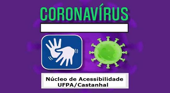 Núcleo de Acessibilidade do Campus Castanhal produz vídeos em Libras sobre a Covid-19