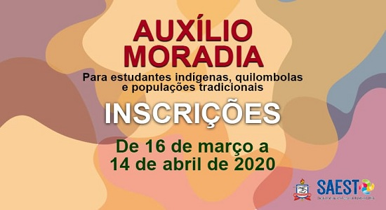 SAEST divulga Edital de seleção para auxílio moradia destinado a discentes indígenas, quilombolas e populações tradicionais